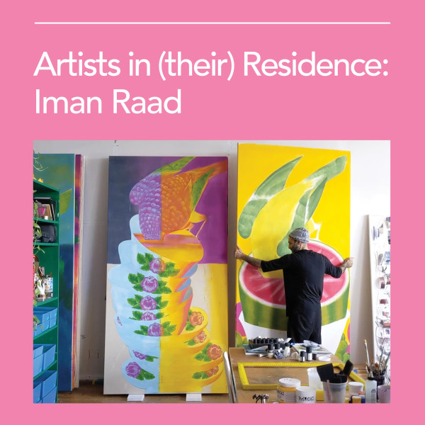 Artists in (Their) Residence: Iman Raad